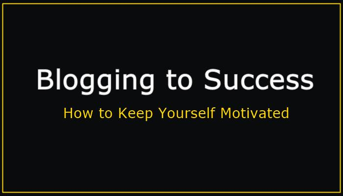 Blogging to Success is not Easy - How to Keep Yourself Inspired 3